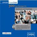 300 Top-Übungen für Seminare und Trainings
