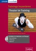 Trainings inszenieren - Theater im Training