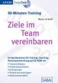 Ziele im Team vereinbaren (30-Minuten-Training)